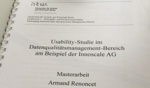 """Masterarbeit von Armand Renoncet zum Thema """"Usability-Studie im Datenqualitätsmanagement-Bereich am Beispiel der innoscale AG"""""""